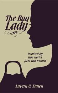 The Bag Lady  -     By: Lavern O. Staten