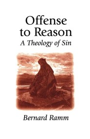 Offense to Reason: A Theology of Sin