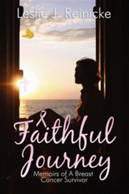 Faithful Journey: Memoirs of a Breast Cancer Survivor