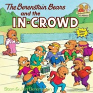 The Berenstain Bears and the In-Crowd  -     By: Stan Berenstain, Jan Berenstain