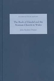 The Book of Llandaf and the Norman Church in Wales Spanish Lang Ve Edition  -     By: John Reuben Davies