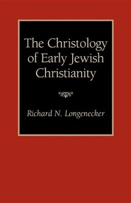 The Christology of Early Jewish Christianity  -     By: Richard N. Longenecker