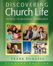 Discovering Church Life: 24 Keys to Building Community - Student Edition  -     By: Frank Damazio