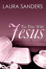 Tea Time with Jesus