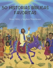 50 Historias Biblicas Favoritas (50 Favorite Bible Stories)  -     By: Brian Sibley, Stephen Waterhouse