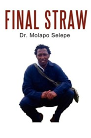 Final Straw  -     By: Molapo Selepe