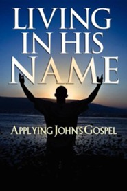 Living in His Name: Applying John's Gospel  -     By: Leonard J. Martini