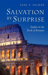 Salvation by Surprise: A Commentary on the Book of Romans