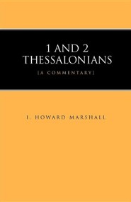 1 and 2 Thessalonians  -     By: I. Howard Marshall