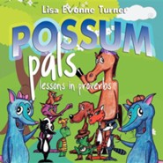 Possum Pals: Lessons in Proverbs  -     By: Lisa Evonne Turner