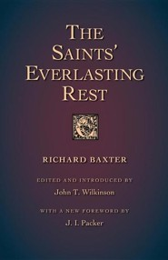 The Saints' Everlasting Rest  -     Edited By: John Thomas Wilkinson     By: Richard Baxter