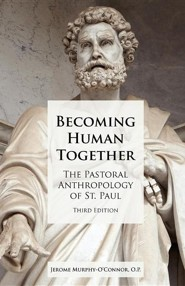 Becoming Human Together: The Pastoral Anthropology of St. Paul, Third Edition