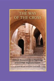 The Way of the Cross: A Six-Week Study Course