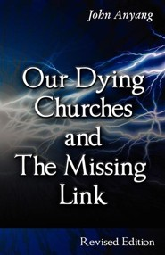 Our Dying Churches and the Missing Link