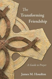 The Transforming Friendship: A Guide to Prayer