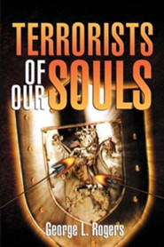 Terrorists of Our Souls
