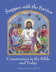 Supper with the Savior: Communion in the Bible and Today  -     By: Barbara Sartorius-Bjelland