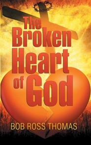 The Broken Heart of God  -     By: Bob Ross Thomas