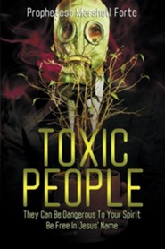 Toxic People  -     By: Marshell Forte