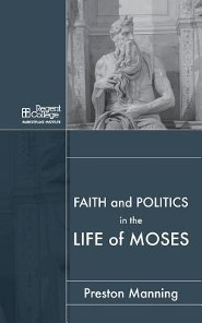 Faith and Politics in the Life of Moses