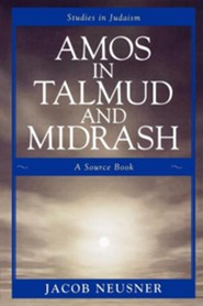 Amos in Talmud and Midrash: A Source Book
