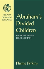 Abraham's Divided Children: Galatians and the Politics of Faith
