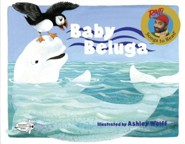 Baby Beluga   -     By: Raffi     Illustrated By: Ashley Wolff