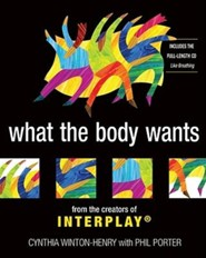 What the Body Wants: From the Creators of Interplay  -     By: Phil Porter