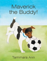 Maverick the Buddy!  -     By: Tammara Ann