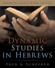 Dynamic Studies in Hebrews: Dynamic Studies in Hebrews
