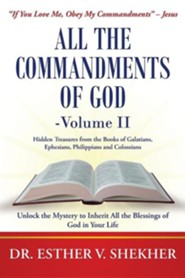 All the Commandments of God-Volume II: Unlock the Mystery to Inherit All the Blessings of God in Your Life
