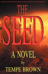 The Seed  -     By: Tempe Brown