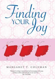 Finding Your Joy  -     By: Margaret T. Coleman