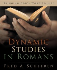 Dynamic Studies in Romans: Bringing God's Word to Life
