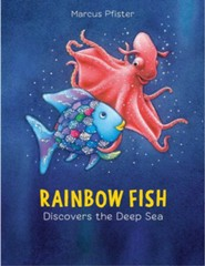 Rainbow Fish Discovers the Deep Sea  -     By: Marcus Pfister