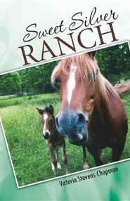 Sweet Silver Ranch  -     By: Victoria Stevens Chapman