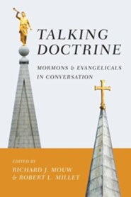 Talking Doctrine: Mormons and Evangelicals in Conversation
