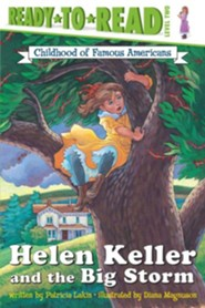 Helen Keller and the Big Storm: Childhood of Famous Americans  -     By: Patricia Lakin     Illustrated By: Diana Magnuson