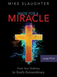 Made for a Miracle: From Your Ordinary to God's Extraordinary [Large Print]