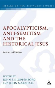 Apocalypticism, Anti-Semitism and the Historical Jesus: Subtexts in Criticism  -