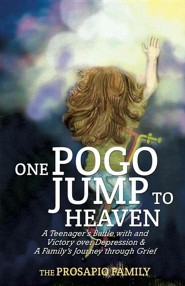 One Pogo Jump to Heaven  -     By: The Prosapio Family     Illustrated By: Kellie Weber