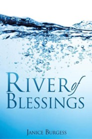 River of Blessings  -     By: Janice Burgess