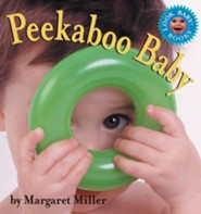 Peekaboo Baby  -     By: Margaret Miller     Illustrated By: Margaret Miller