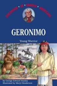 Geronimo: Young Warrior  -     By: George E. Stanley     Illustrated By: Meryl Henderson