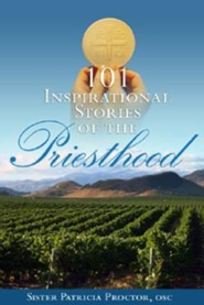 101 Inspirational Stories of the Priesthood  -     Edited By: Anne Marie Lillis, Cathy Felty     By: Sister Patricia Proctor     Illustrated By: Ted Schluenderfritz