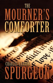 The Mourner's Comforter  -     By: Charles H. Spurgeon