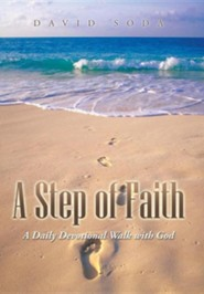 A Step of Faith: A Daily Devotional Walk with God  -     By: David Soda