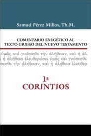 Comentario Exegetico al texto griego del NT: 1 Corintios (Exegetical Commentary on the N.T. Greek Text: 1 Corinthians)