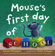 Mouse's First Day of School  -     By: Lauren Thompson     Illustrated By: Buket Erdogan