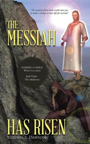The Messiah Has Risen  -     By: Hegnal S. Dawson